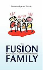 The Fusion Family: How to Succeed with Your Blended Family af Charlotte Egemar Kaaber