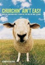 Churchin' Ain't Easy