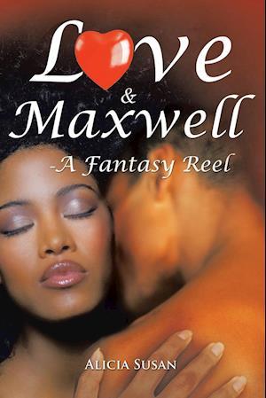 Love & Maxwell-A Fantasy Reel
