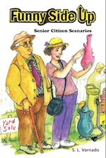 Funny Side Up: Senior Citizen Scenarios af S. L. Varnado