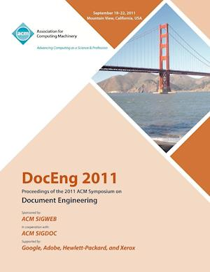 DocEng 2011 Proceedings of the 2011 ACM Symposium on Document Engineering