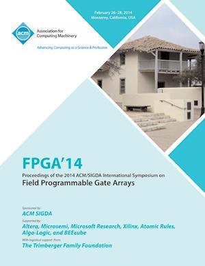 FPGA 14 2014 ACM/Sigda International Symposium on Field Programmable Gate Arrays