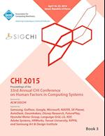 CHI 15 Conference on Human Factor in Computing Systems Vol 3 af Chi Conference Committee