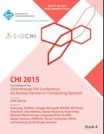 CHI 15 Conference on Human Factor in Computing Systems Vol 4 af Chi Conference Committee