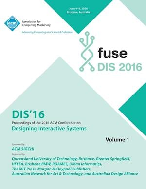 DIS 2016 Designing Interactive Interfaces Conference Vol 1