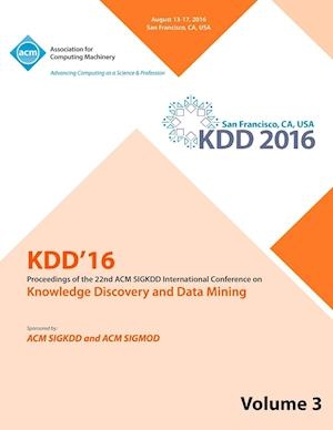 Bog, hæftet KDD 16 22nd International Conference on Knowledge Discovery and Data Mining Vol 3 af Kdd 16 Conference Committee