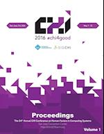 CHI 16 Vol 1: CHI Conference on Human Factors in Computing Systems