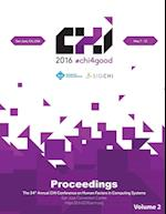 CHI 16 Vol 2: CHI Conference on Human Factors in Computing Systems