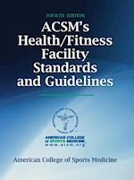 ACSM's Health/Fitness Facility Standards and Guidelines-4th Edition af American College of Sports Medicine