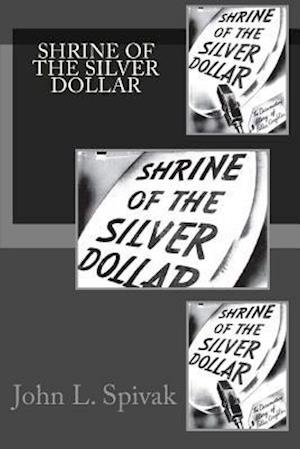 Bog, paperback Shrine of the Silver Dollar af John L. Spivak