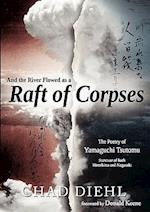 And the River Flowed as a Raft of Corpses af Chad Diehl, Tsutomu Yamaguchi