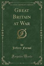 Great Britain at War (Classic Reprint)