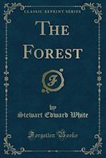 The Forest (Classic Reprint)