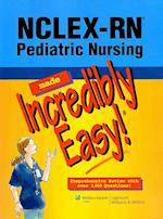 NCLEX-RN Pediatric Nursing Made Incredibly Easy! (Incredibly Easy Series)