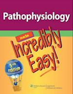 Pathophysiology Made Incredibly Easy! (Made Incredibly Easy)