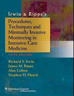 Irwin and Rippe's Procedures, Techniques and Minimally Invasive Monitoring in Intensive Care Medicine