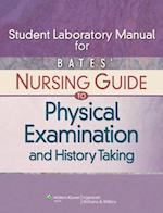 Student Laboratory Manual for Bates' Nursing Guide to Physical Examination and History Taking af Beth Hogan-Quigley
