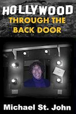 Hollywood Through the Back Door af Michael St John