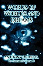 Words of Worlds and Dreams af Anthony Dickens, the Leonautic Lunatic