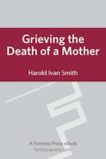 Grieving the Death of a Mother af Harold Ivan Smith