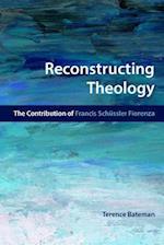Reconstructing Theology af Bateman, Terence James