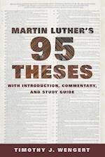Martin Luther's Ninety-Five Theses af Timothy J. Wengert