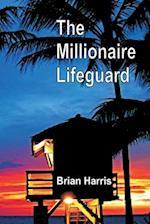 The Millionaire Lifeguard