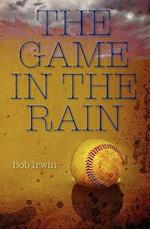 The Game in the Rain af Bob Irwin