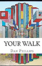 Your Walk af Dan Phillips