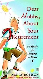Dear Hubby, About Your Retirement af Nancy Robison