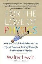 For the Love of Physics af Walter H G Lewin, Walter Lewin, Warren Goldstein