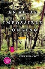 An Atlas of Impossible Longing af Anuradha Roy