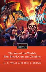 The War of the Worlds, Plus Blood, Guts and Zombies af H. G. Wells, Eric S. Brown