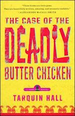 The Case of the Deadly Butter Chicken (Vish Puri Mysteries)