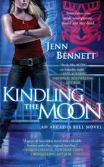 Kindling the Moon (The Arcadia Bell series)