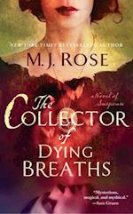 Collector of Dying Breaths af M. J. Rose