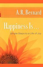 Happiness Is . . . af A. R. Bernard