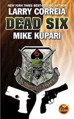 Dead Six af Larry Correia, Mike Kupari