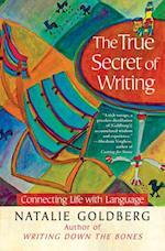 True Secret of Writing af Natalie Goldberg
