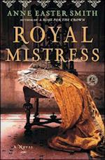 Royal Mistress af Anne Easter Smith