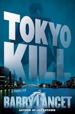 Tokyo Kill af Barry Lancet