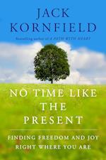 No Time Like the Present af Jack Kornfield
