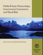 Public-Private Partnerships, Government Guarantees, and Fiscal Risk
