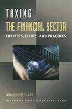 Taxing the Financial Sector: Concepts, Issues, and Practice