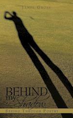 Behind my Shadow: Seeing Through Poetry af Jamel Gross
