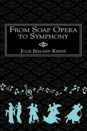 From Soap Opera to Symphony