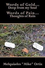 Words of Gold... Deep from My Soul Words of Pain... Thoughts of Rain af Melquiades