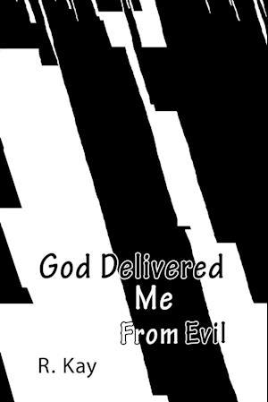 Bog, hæftet God Delivered Me From Evil af R. Kay