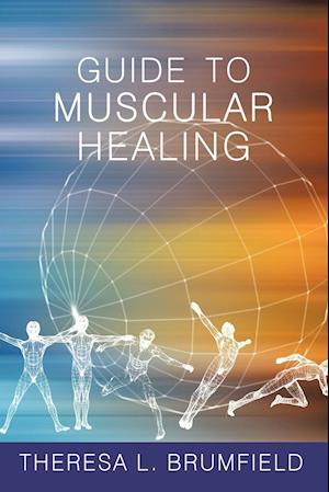 Guide to Muscular Healing