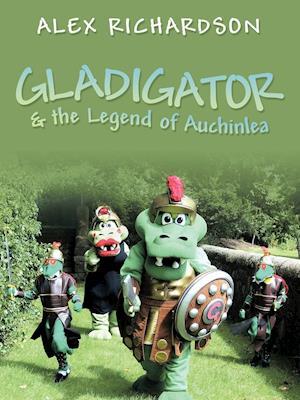 Gladigator & the Legend of Auchinlea